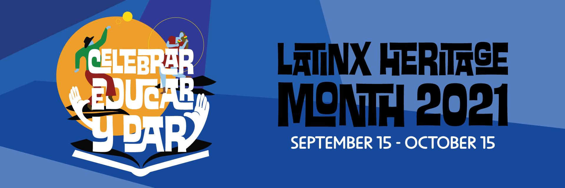 """Latinx Heritage Month Banner that reads """"Celebrar, Educar, y Dar"""" or Celebrate, Educate, and Give. The image is a book with arms opening and two figures dancing with a blue background."""